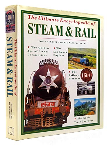 9780754802952: The Ultimate Encyclopedia of Steam & Rail