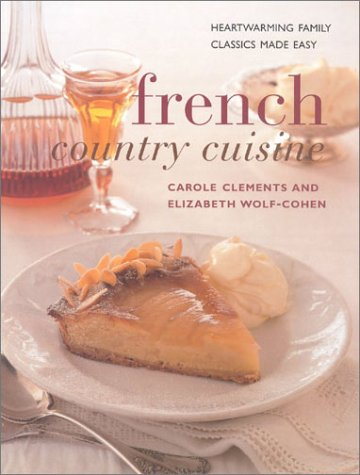9780754803041: French Country Cuisine: Deliciously Rustic Recipes with Classic French Accents (Contemporary Kitchen)