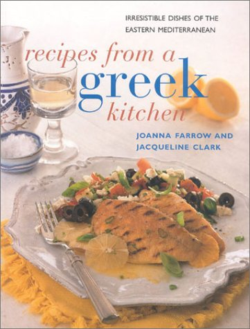 9780754803126: Recipes from a Greek Kitchen: Irresistible Dishes of the Eastern Mediterranean