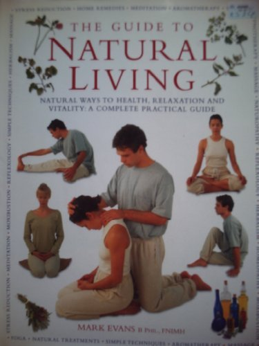9780754803447: The Guide to Natural Living: Natural Ways to Health, Relaxation and Vitality - A