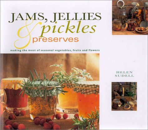 9780754803508: Jams, Jellies, Pickles & Preserves: Making the Most of Seasonal Vegetables, Fruits and Flowers (Lifestyle)