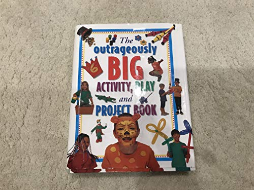 The Outrageously Big Activity, Play and Project Book: Lorenz Children's Books