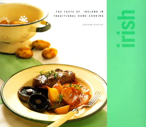 9780754803928: Irish: The Taste of Ireland in Traditional Home Cooking (Classic)