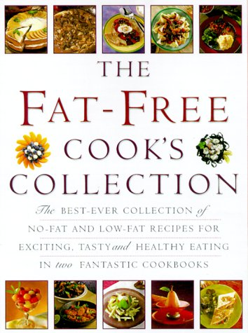 The Fat-Free Cook's Collection: The Best-Ever Collection: Lorenz Books
