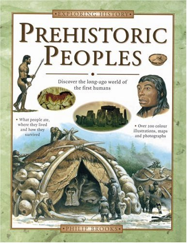 Prehistoric Peoples: Discover the Long-ago World of: Philip Brooks