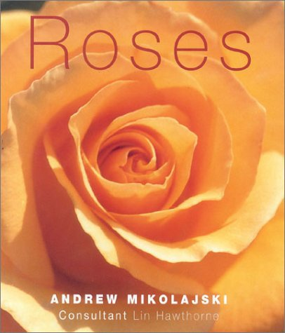 9780754804635: Roses (New Plant Library)
