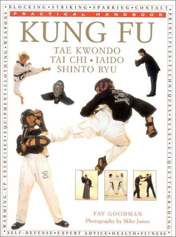 9780754804659: Kung Fu: Tae Kwondo, Tai Chi, Iaido, Shinto Ryu : Practical Handbook