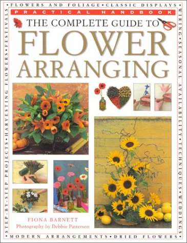 9780754804666: The Complete Guide to Flower Arranging (Practical Handbook)