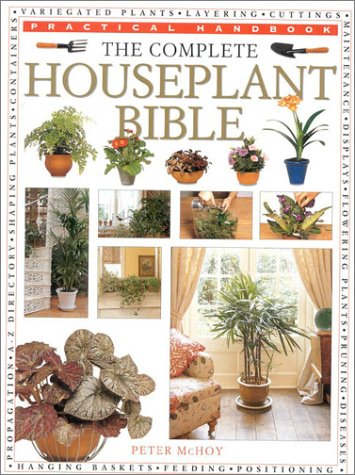 9780754804697: The Complete Houseplant Bible (Practical Handbook)