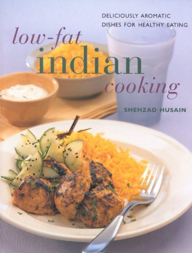 Low Fat Indian Cooking: Deliciously Aromatic Dishes for Healthy Eating (Contemporary Kitchen) (0754804828) by Shehzad Husain