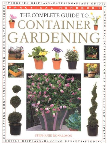 The Complete Guide to Container Gardening