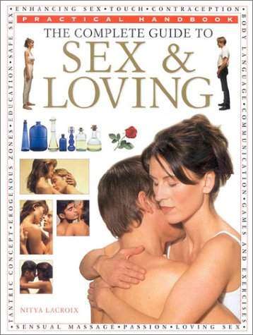9780754804956: The Complete Guide to Sex & Loving (Practical Handbook)