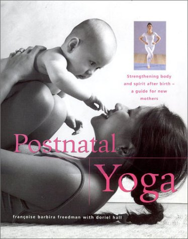 9780754804994: Postnatal Yoga: Strengthening body and Spirit After Birth--A Guide for New Mothers (New Age)