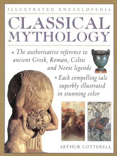 Classical Mythology:  Illustrated Encyclopedia (0754805107) by Cotterell, Arthur