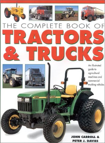 9780754805281: The Complete Book of Tractors & Trucks: An Illustrated Guide to Agricultural Machines and Commercial Trucking Vehicles