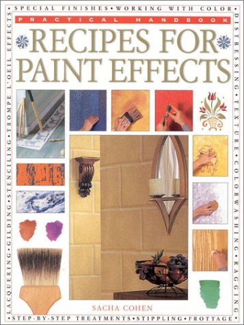 Recipes for Paint Effects (Practical Handbook) (075480609X) by Sacha Cohen