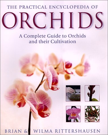 9780754806301: The Practical Encyclopedia of Orchids: The Complete Guide to Orchids and Their Cultivation
