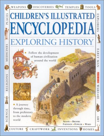 9780754806479: Exploring History: A Journey Through Time, From Prehistory to the Modern World (Children's illustrated encyclopedia)