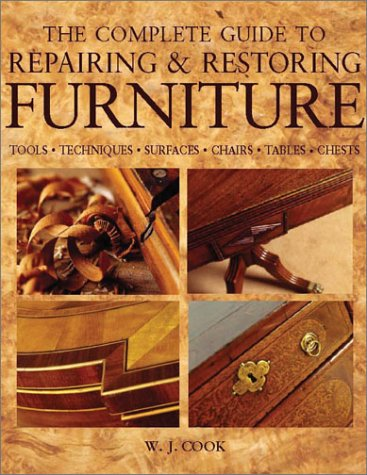 9780754806622: The Complete Guide to Repairing and Restoring Furniture