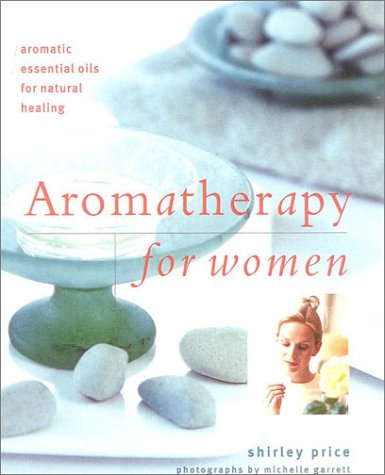 9780754806707: Aromatherapy for Women: Aromatic Essential Oils for Natural Healing (New Age)