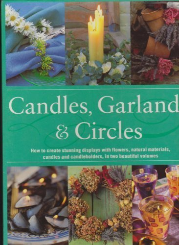 Candles, Garlands & Circles: How to Create: Lorenz Books