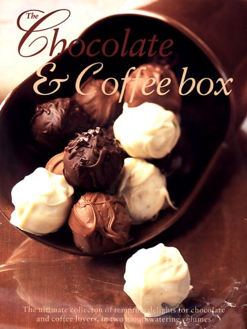 9780754806998: The Chocolate & Coffee Box: The Ultimate Collection of Tempting Delights for Chocolate and Coffee Lovers, in Two Mouthwatering Volumes