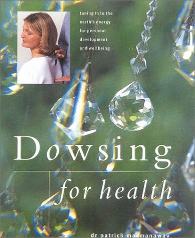 9780754807513: Dowsing for Health: Tuning in to the Earth's Energy for Personal Development and Well-Being (New Age)