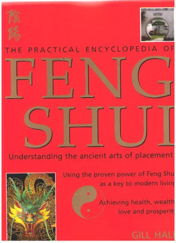 9780754807650: THE PRACTICAL ENCYCLOPEDIA OF FENG SHUI - Understanding the ancient arts of placement
