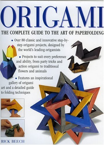 9780754807827: Origami: The Complete Guide to the Art of Paperfolding