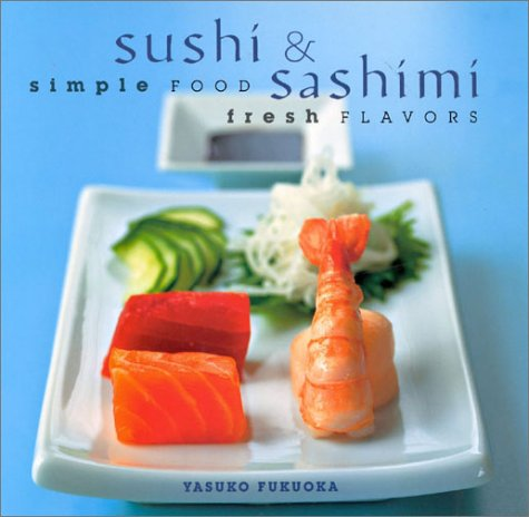 9780754808183: Sushi and Sashimi: Simple Food, Fresh Flavours