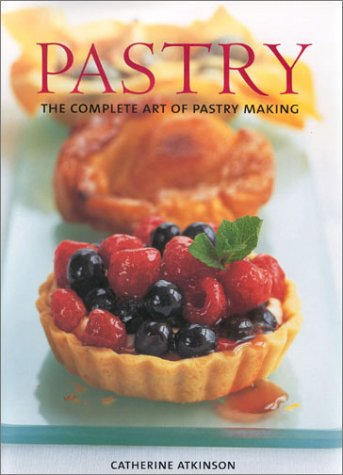 Pastry: The Complete Art of Pastry Making (0754808203) by Catherine Atkinson