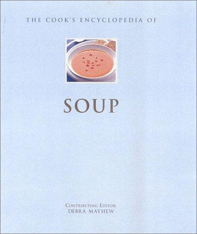 9780754808237: The Cook's Encyclopedia of Soup (Cook's Encyclopedias)
