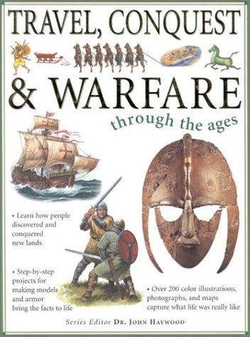 Travel, Conquest, and Warfare (Through The Ages): Macdonald, Fiona