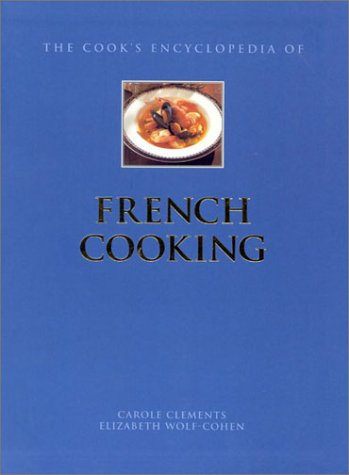 French Cooking (Cook's Encyclopedias) (0754808572) by Elizabeth Wolf-Cohen