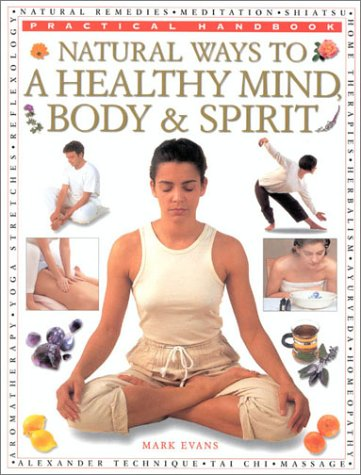 9780754808718: Natural Ways to a Healthy Mind, Body & Spirit (Practical Handbook)