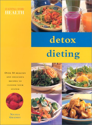 9780754809760: The Detox Diet Cookbook: Over 50 Healthy and