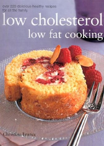 Low Cholesterol, Low Fat Cooking (Hardcover): Christine France