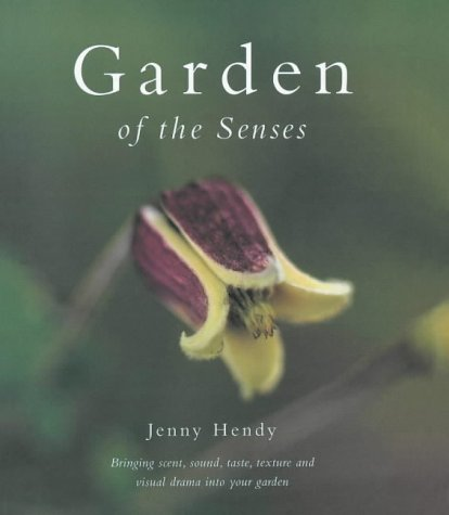 9780754809951: Garden of the Senses: Bringing Scent, Sound, Taste, Texture and Visual Drama into Your Garden