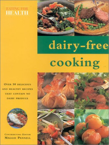 9780754810674: Dairy-Free Cooking: Over 50 Delicious Recipes That Contain No Dairy Products