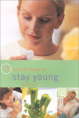9780754810834: 50 Natural Ways to Stay Young