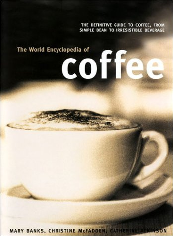 9780754810933: The World Encyclopedia of Coffee