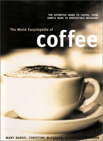 9780754810933: The World Encyclopedia of Coffee