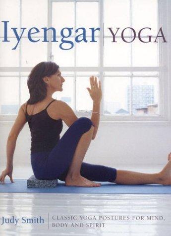 Iyengar Yoga: Smith, Judy