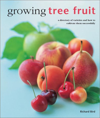 Growing Tree Fruit (Kitchen Garden Library): Bird, Richard