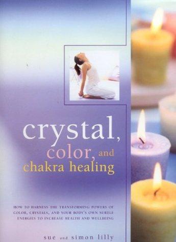 9780754812203: Crystal, Colour and Chakra Healing