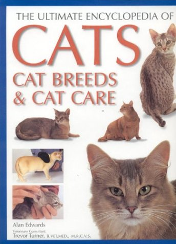 9780754812777: The Ultimate Encyclopedia of Cats, Cat Breeds & Cat Care