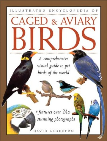 Caged & Aviary Birds (Illustrated Encyclopedia) (075481288X) by Alderton, David