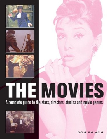 9780754813064: The Movies: A Complete Guide to the Stars, Directors, Studios and Movie Genres