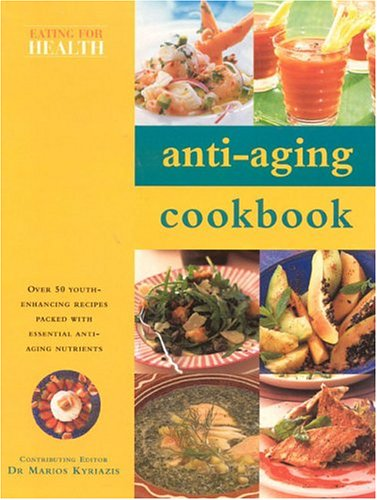 9780754813439: Anti-Aging Cookbook (Eating for Health)
