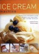 9780754813545: Ice Cream Machine: The Essential Cook's Guide to Using an Electric Ice Cream Maker, with Over 150 Recipes
